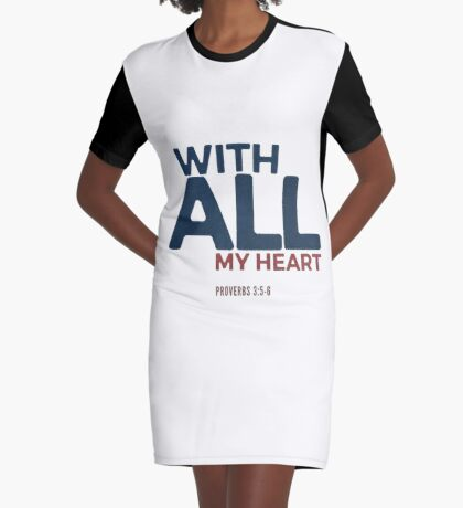 With all my heart - Proverbs 3:5-6 Graphic T-Shirt Dress