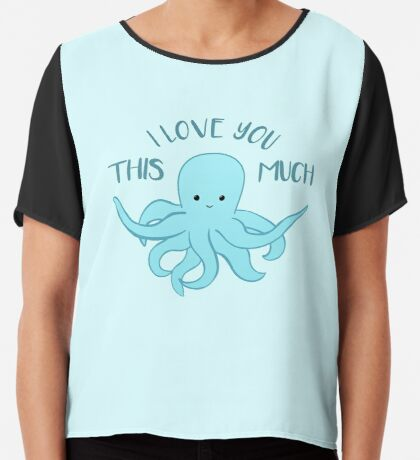 OCTOPUS Funny Pun - Funny Valentines Day Card - Anniversary Pun Chiffon Top