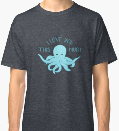 OCTOPUS Funny Pun - Funny Valentines Day Card - Anniversary Pun Classic T-Shirt