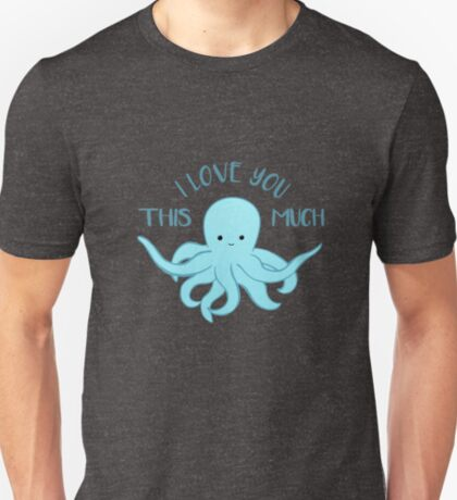 OCTOPUS Funny Pun - Funny Valentines Day Card - Anniversary Pun T-Shirt