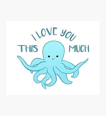 OCTOPUS Funny Pun - Funny Valentines Day Card - Anniversary Pun Photographic Print
