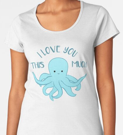 OCTOPUS Funny Pun - Funny Valentines Day Card - Anniversary Pun Premium Scoop T-Shirt