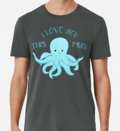 OCTOPUS Funny Pun - Funny Valentines Day Card - Anniversary Pun Premium T-Shirt