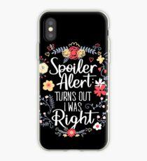Spoiler Alert: Es stellte sich heraus, dass ich Recht hatte (Funny Mom Gift) iPhone-Hülle & Cover