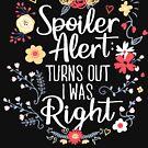 Spoiler Alert: Es stellte sich heraus, dass ich Recht hatte (Funny Mom Gift) von BootsBoots