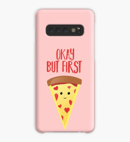 Pizza - But, First Pizza - Funny Case/Skin for Samsung Galaxy