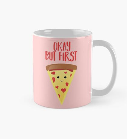 Pizza - But, First Pizza - Funny Mug