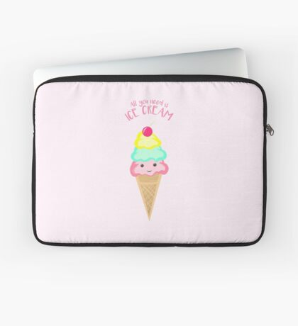 ICE CREAM - All you need is ice cream! Laptop Sleeve