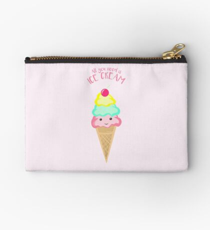 ICE CREAM - All you need is ice cream! Zipper Pouch