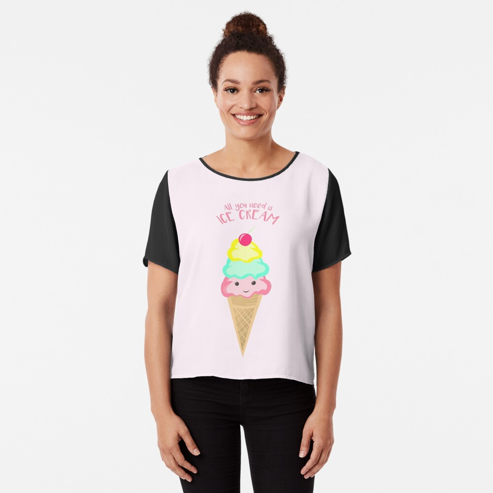 ICE CREAM - All you need is ice cream! Chiffon Top