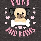 Pugs and Kisses Shirt - Pug Pun - Funny Pug by JustTheBeginning-x (Tori)