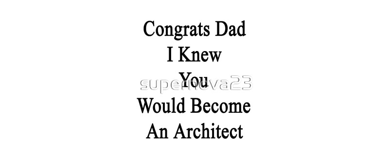 "Become An Architect congrats dad i knew you would become an architect"" mugs"