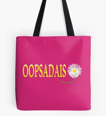 OOPS A DAISY ... Tote Bag