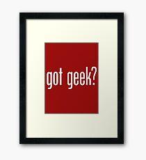 got geek? Framed Print