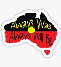 Always Was Always Will Be Sticker