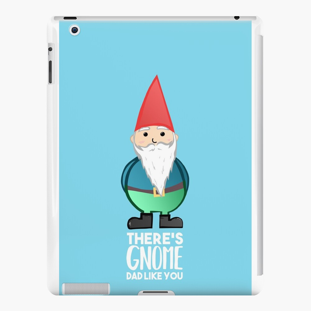 Gnome - Fathers Day , Dad, Daddy Card, Birthday! iPad Cases & Skins