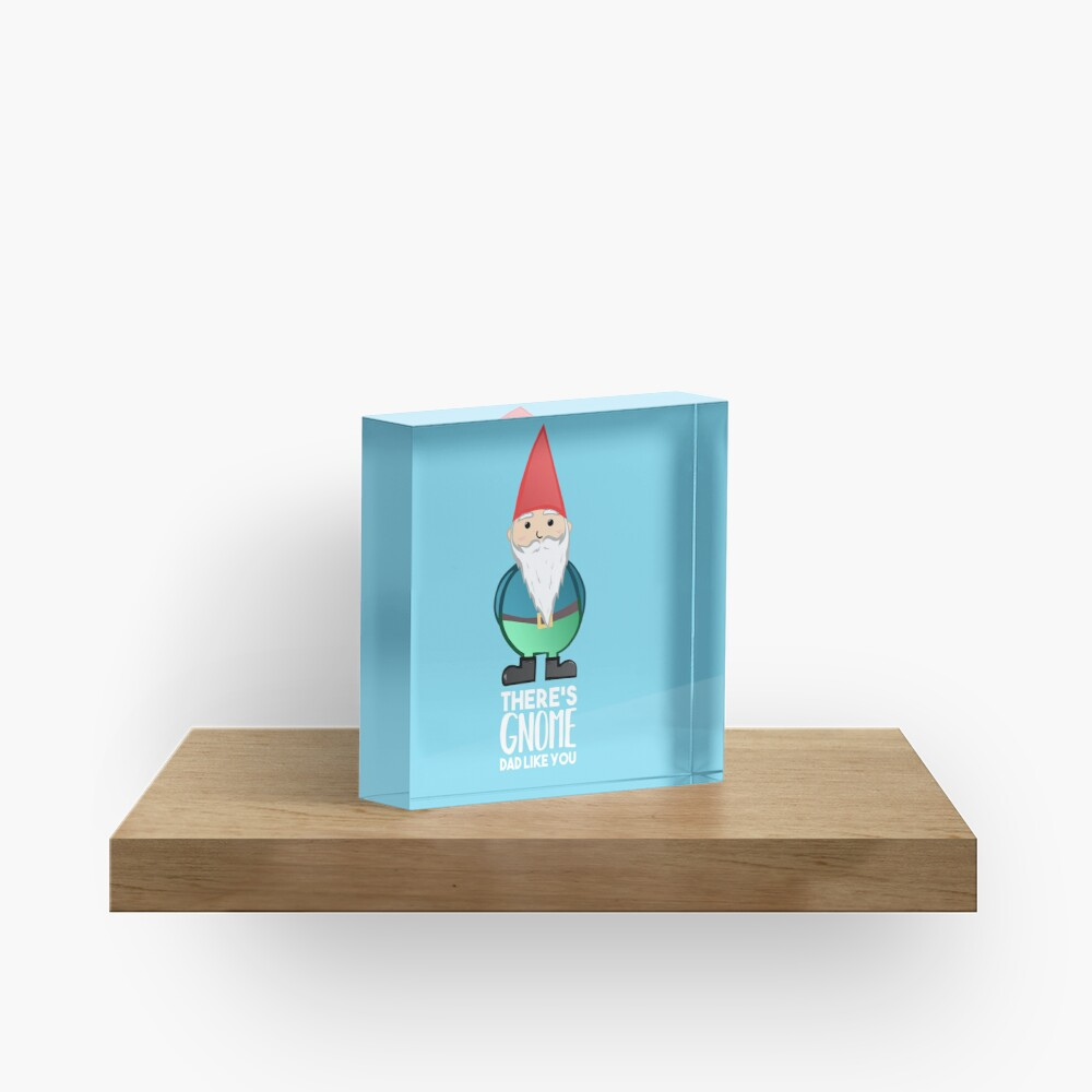 Gnome - Fathers Day , Dad, Daddy Card, Birthday! Acrylic Block