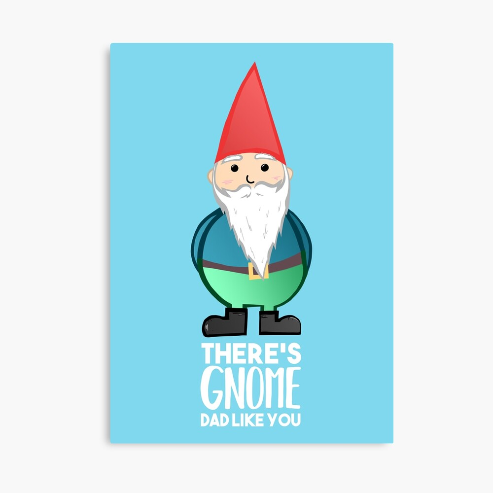 Gnome - Fathers Day , Dad, Daddy Card, Birthday! Canvas Print