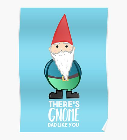 Gnome - Fathers Day , Dad, Daddy Card, Birthday! Poster