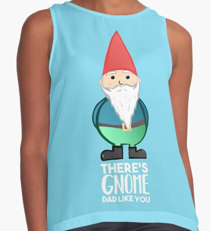 Gnome - Fathers Day , Dad, Daddy Card, Birthday! Sleeveless Top