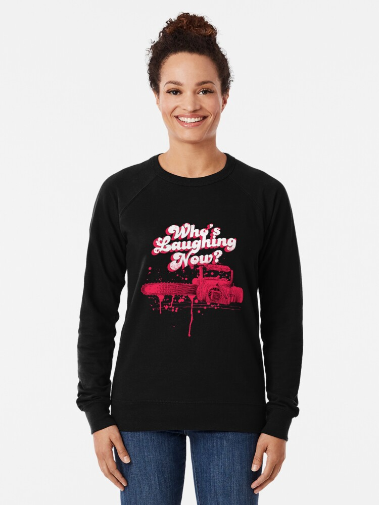 Alternate view of Whos Laughing Now - Evil Dead - Chainsaw - Ash - Groovy - Boomstick Lightweight Sweatshirt