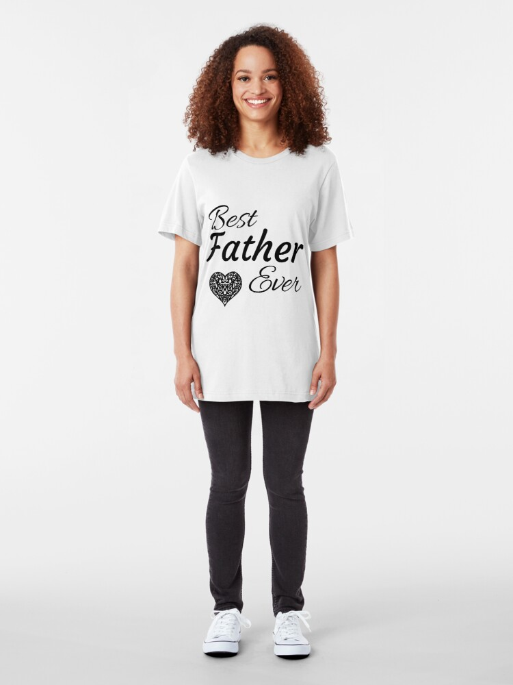 Alternate view of Best Father Ever Slim Fit T-Shirt