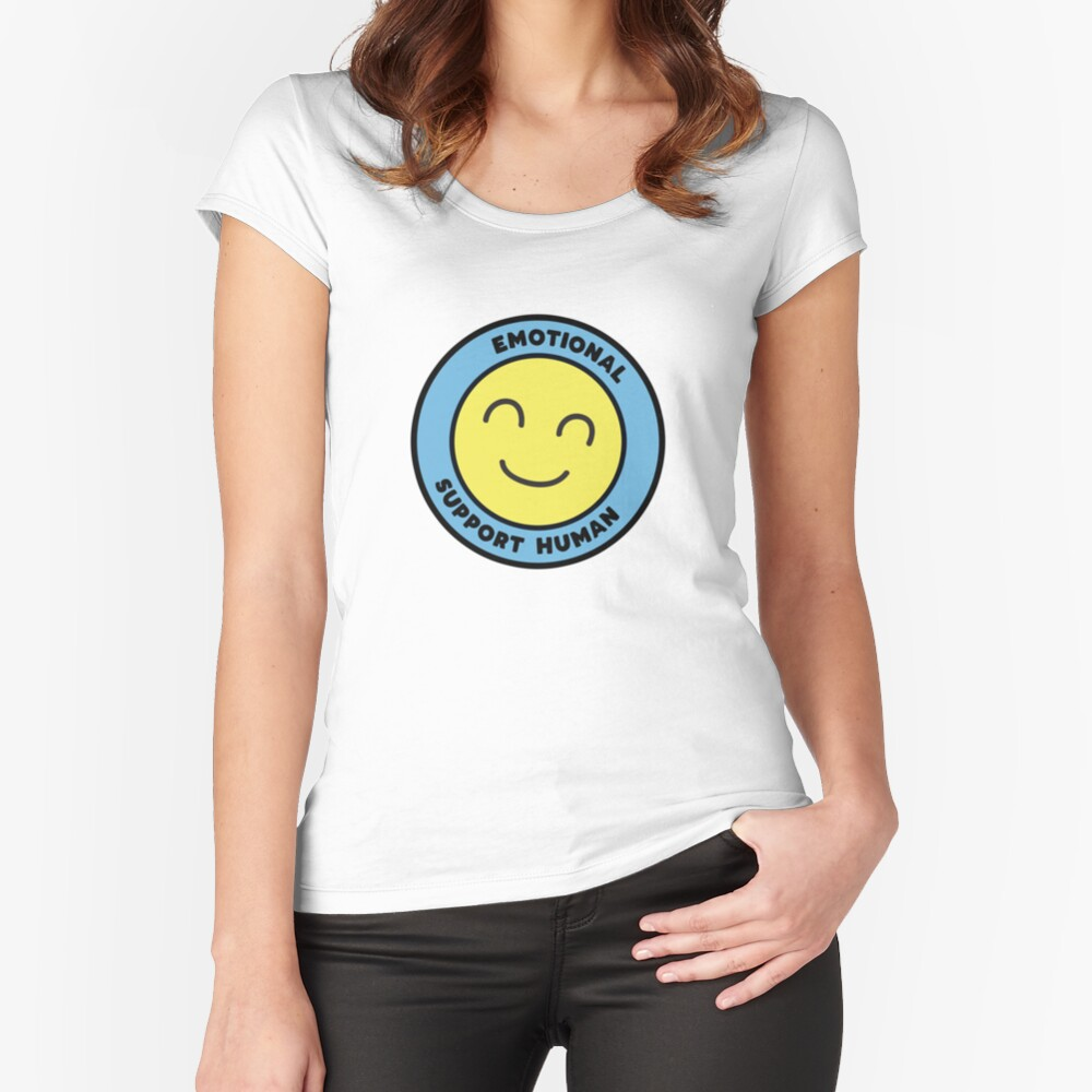 Emotional Support Human Fitted Scoop T-Shirt