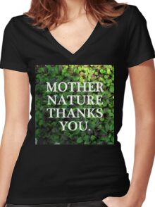 Mother Nature Thanks You. Women's Fitted V-Neck T-Shirt