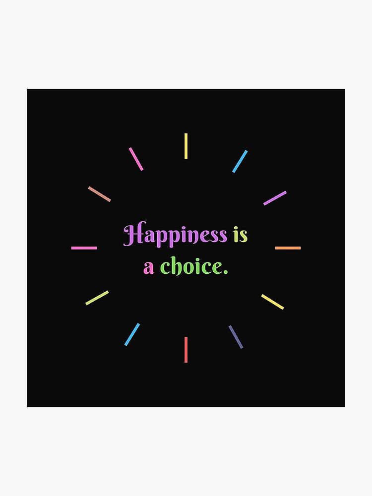 Happiness is a choice, short quotes, sticker packs, gift ideas, positive  words | Photographic Print