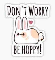 """""""Don't Worry, be Hoppy!"""" Bunny Sticker"""