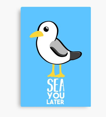 Seagull - Sea You Later - Funny Pun T Shirt Canvas Print