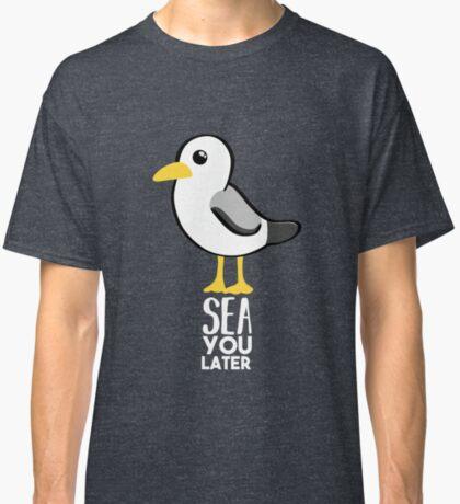 Seagull - Sea You Later - Funny Pun T Shirt Classic T-Shirt