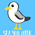 Seagull - Leaving Card - New Job - Sea You Later - Moving - Brighton by JustTheBeginning-x (Tori)