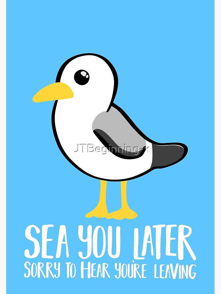 Seagull - Leaving Card - New Job - Sea You Later - Moving - Brighton by JTBeginning-x