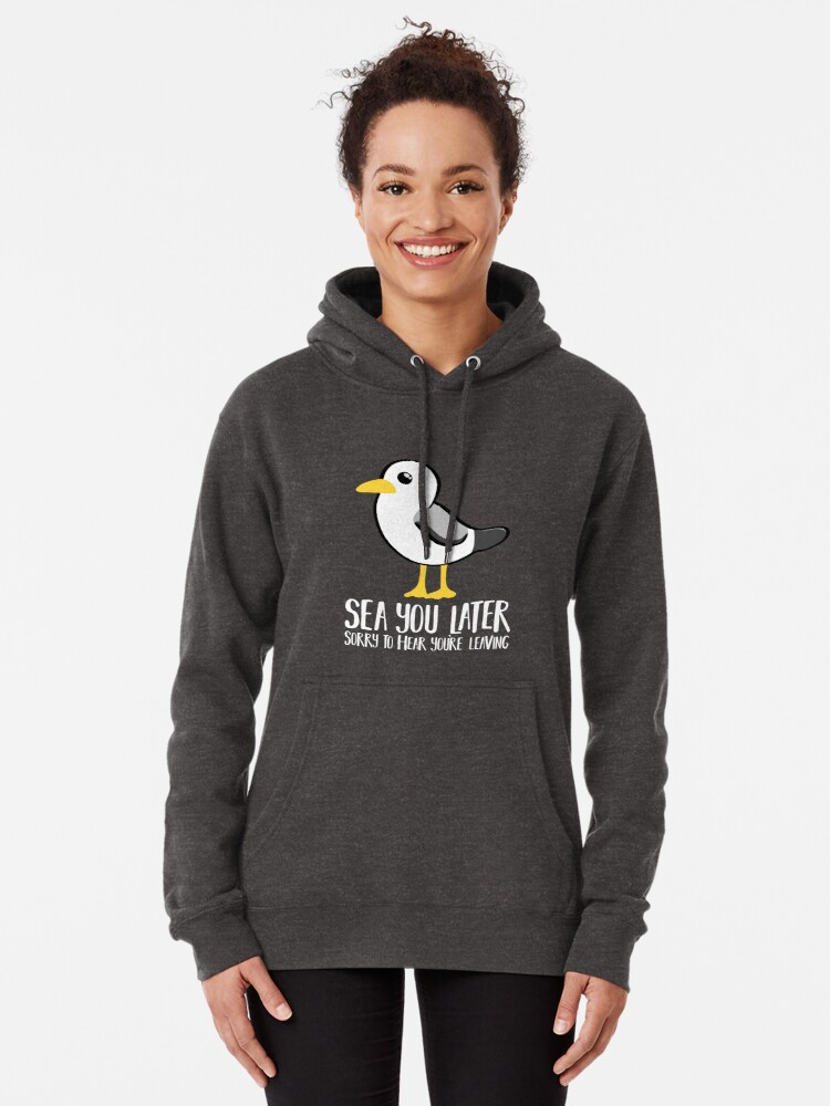 Alternate view of Seagull - Leaving Card - New Job - Sea You Later - Moving - Brighton Pullover Hoodie