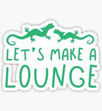 Let's make a LOUNGE lizard (Collective Noun Group of lizards) Sticker