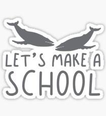 Let's make a school (Collective Noun Group of schools) Sticker