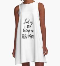 Shut up And Bring Me Fried Prawn Food Addict A-Line Dress