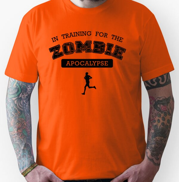 b7a27484 In Training For The Zombie Apocalypse Unisex T-Shirt