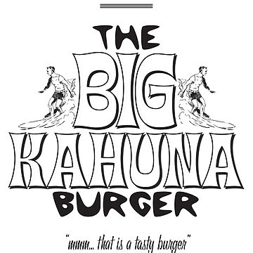 Big Kahuna Burger - Pulp Fiction by gazbar