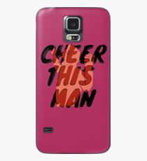 Cheer This Man!! Case/Skin for Samsung Galaxy