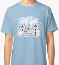 Do you know what it means to miss New Orleans? Classic T-Shirt