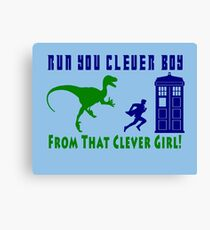 Run Clever Boy, From That Clever Girl Canvas Print