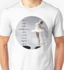 Ballerina Tshirt, Live like a ballerina, let each move define you,  by M.I. Speer Slim Fit T-Shirt