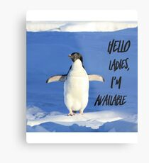 Hello Ladies I'm Available, penguin t-shirt Metal Print