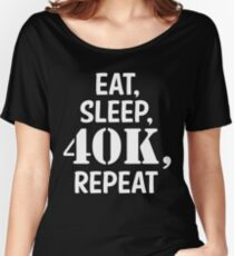 Eat, sleep, 40K, repeat Relaxed Fit T-Shirt