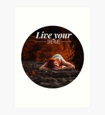 Live your dreams t-shirt Art Print