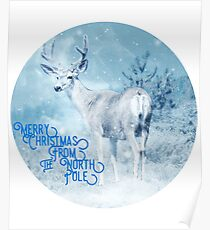 Merry Christmas From the North Pole, deer t-shirt Poster