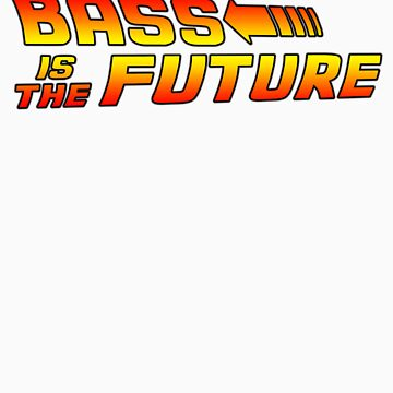 Bass is the Future II by geekmorris
