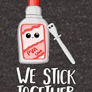 We Stick Together Shirt - PVA Glue Pun - Valentines, Anniversary, Birthday Card - Bestfriend by JustTheBeginning-x (Tori)
